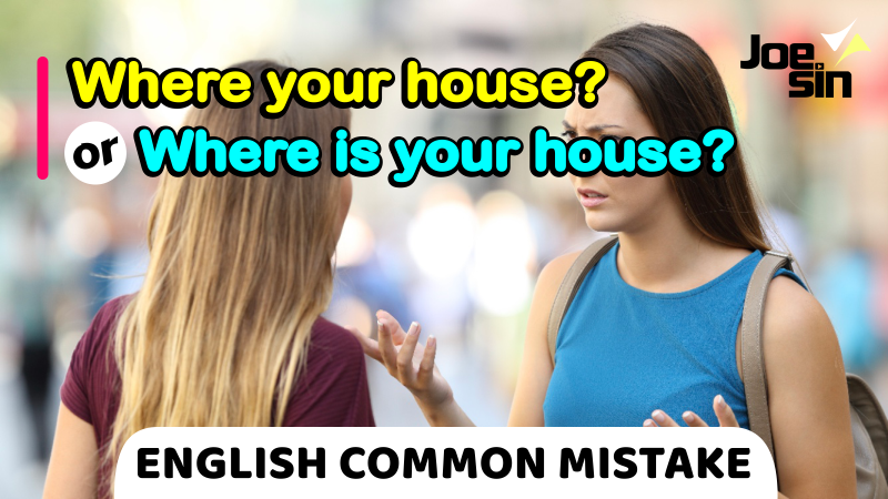Where Your House or Where Is Your House   English Common Mistake