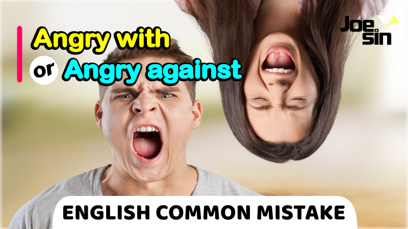 Angry with VS Angry against   Bahasa Inggris Joesin